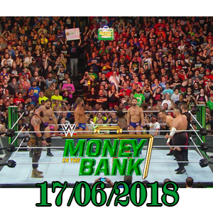 WWE Money In The Bank 2018 17/6/2018